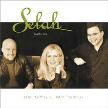 Be Still My Soul - CD Audio di Selah