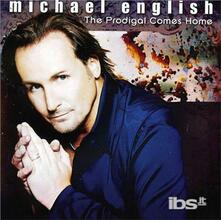 Prodigal Comes Home - CD Audio di Michael English