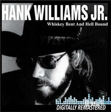 Whiskey Bent and Hell - CD Audio di Hank Williams Jr.