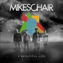 Beautiful Life - CD Audio di Mikeschair