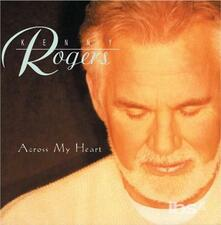 Across My Heart - CD Audio di Kenny Rogers