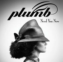 Need You Now - CD Audio di Plumb