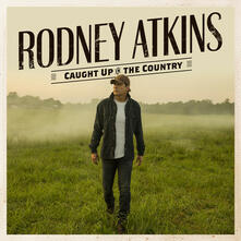 Caught Up in the Country - CD Audio di Rodney Atkins