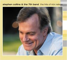 The Hits of Rick Nelson - CD Audio di Stephen Collins