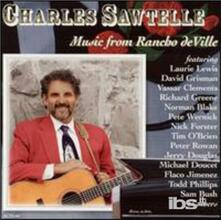 Music From Rancho DeVille - CD Audio di Charles Sawtelle