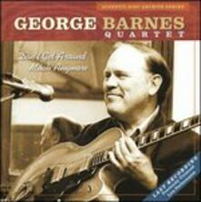 Don't Get Around Much Anymore - CD Audio di George Barnes