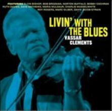 Livin' with the Blues - CD Audio di Vassar Clements