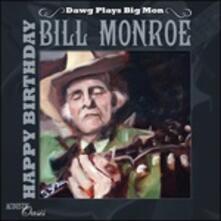 Dawg Plays Big Mon. Happy Birthday Bill Monroe - CD Audio di David Grisman