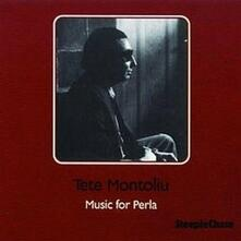 Music for Perla - CD Audio di Tete Montoliu