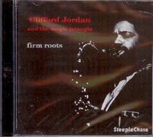 Firm Roots - CD Audio di Clifford Jordan,Magic Triangle