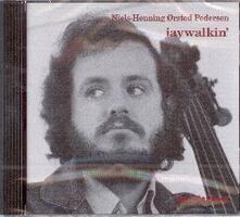 Jaywalkin' - CD Audio di Niels-Henning Orsted Pedersen