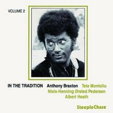 In the Tradition vol.2 - CD Audio di Anthony Braxton,Tete Montoliu