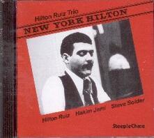 New York Hilton - CD Audio di Hilton Ruiz