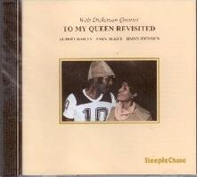 To My Queen Revisited - CD Audio di Walt Dickerson