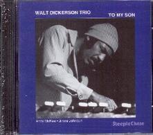To my Son - CD Audio di Walt Dickerson