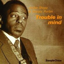 Trouble in Mind - CD Audio di Archie Shepp,Horace Parlan