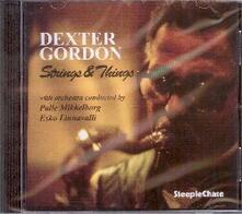 Strings & Things - CD Audio di Dexter Gordon,Niels-Henning Orsted Pedersen