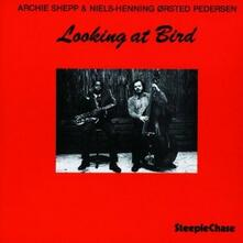 Looking at Bird - CD Audio di Archie Shepp,Niels-Henning Orsted Pedersen