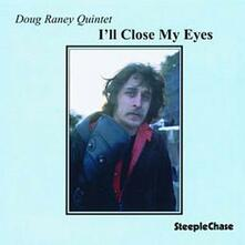 I'll Close my Eyes - CD Audio di Doug Raney
