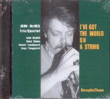 I've Got the World on a String - CD Audio di John McNeil