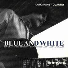 Blue and White - CD Audio di Doug Raney