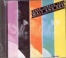 Wait and See - CD Audio di Duke Jordan