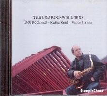 Bob Rockwell Trio - CD Audio di Bob Rockwell