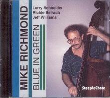 Blue in Green - CD Audio di Mike Richmond