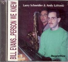 Bill Evans...Person we Knew - CD Audio di Andy LaVerne,Larry Schneider