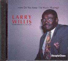 How Do You Keep the Music - CD Audio di Larry Willis