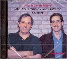Now it Can be Played - CD Audio di John Abercrombie,Andy LaVerne