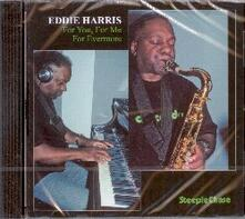 For you, for me, for evermore - CD Audio di Eddie Harris