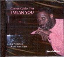 I Mean You - CD Audio di George Cables