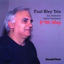 If We May - CD Audio di Paul Bley