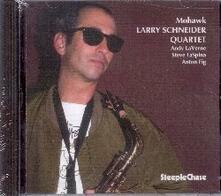 Mohawk - CD Audio di Larry Schneider
