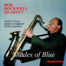 Shades of Blue - CD Audio di Bob Rockwell