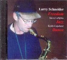 Freedon Jazz Dance - CD Audio di Larry Schneider