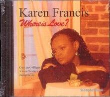 Where Is Love? - CD Audio di Karen Francis