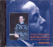 Bud's Beautiful - CD Audio di Andy LaVerne