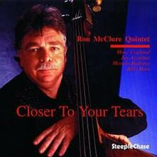 Closer to your Tears - CD Audio di Ron McClure