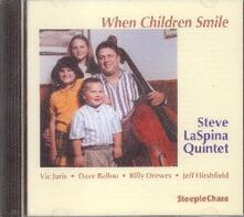 When Children Smile - CD Audio di Steve LaSpina