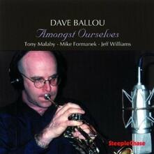 Amongst Ourselves - CD Audio di Dave Ballou