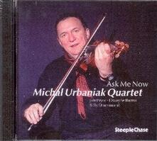 Ask Me Now - CD Audio di Michal Urbaniak