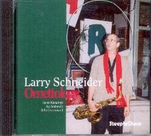 Ornettology - CD Audio di Larry Schneider