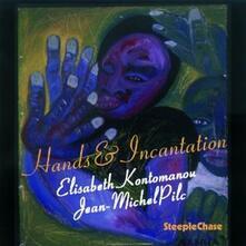 Hands & Incantation - CD Audio di Elisabeth Kontomanou,Jean-Michel Pilc