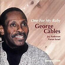 One for my Baby - CD Audio di George Cables