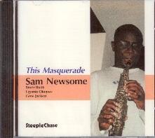 This Masquerade - CD Audio di Sam Newsome
