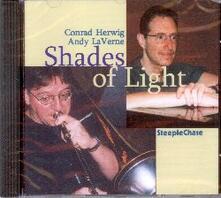 Shades of Light - CD Audio di Andy LaVerne,Conrad Herwig