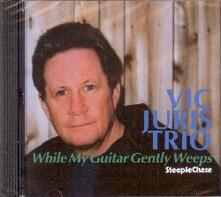 While my Guitar Gently Weeps - CD Audio di Vic Juris