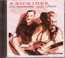 A Nice Idea - CD Audio di John Abercrombie,Andy LaVerne